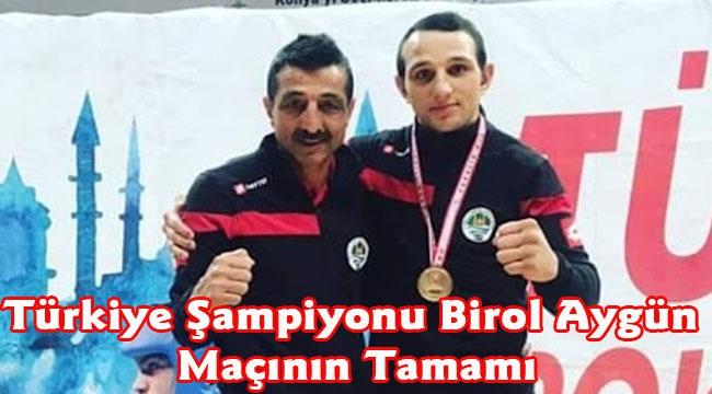 Türkiye Şampiyonu Birol Aygün Maçı