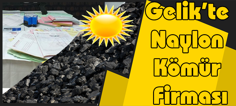 Gelik'te Naylon Kömür Firması